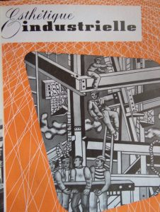 "Esthétique industrielle 2, cover page, (1951) : ""You have also demonstrated that the plastic arts could find healthy and fruitful inspiration in the 'machinery' world. We, the upholders of industrial beauty, needed just such a demonstration, and this exemple, nobly given by you, must now be followed, firstly, by ourselves, and then by all those with a feel for man at grips with life to whom you have revealed a truth"" (letter by Jacques Viénot to Fernand Léger, Esthétique industrielle, 2 (1951)."